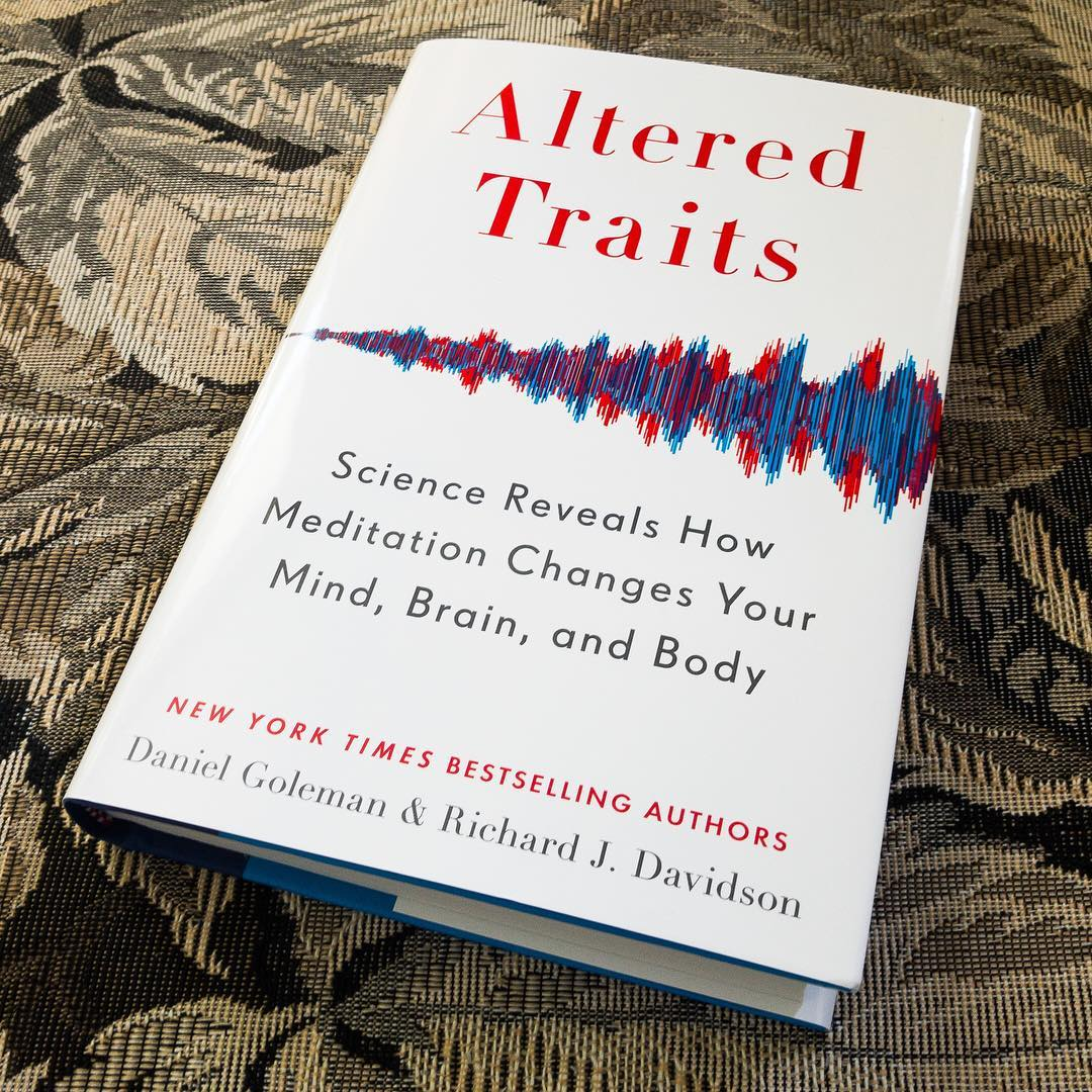 Altered Traits by Daniel Goleman and Richie Davidson